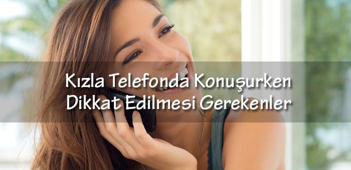 Kızla Telefonda Konuşurken Dikkat Edilmesi Gerekenler